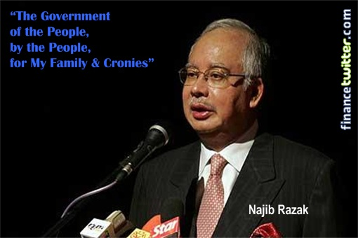 Najib Razak - Government of the People, by the People, for Family Cronies