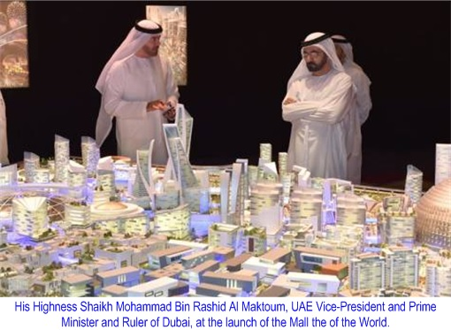 Dubai's Mall Of The World - launching by His Highness Shaikh Mohammed bin Rashid Al Maktoum