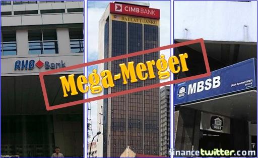 Mega Merger - CIMB Bank and RHB Bank and MBSB