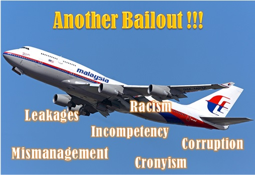 Malaysia Airlines Bailout - Leakages, Mismanagement, Racism, Incompetency, Cronyism, Corruption