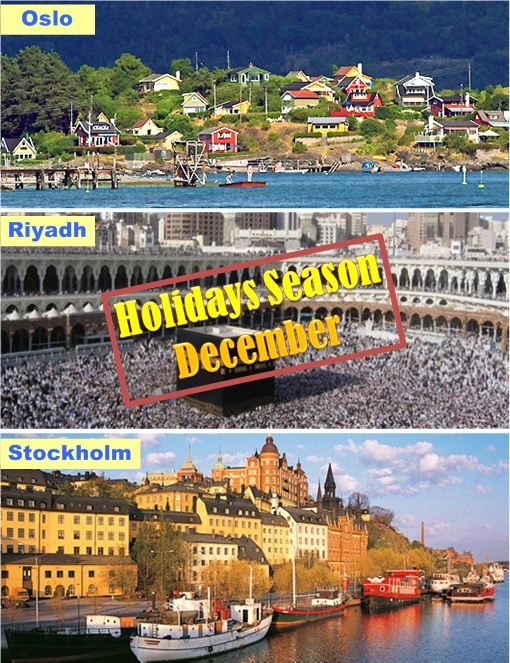 Oslo, Riyadh and Stockholm - Best Time Holiday on December