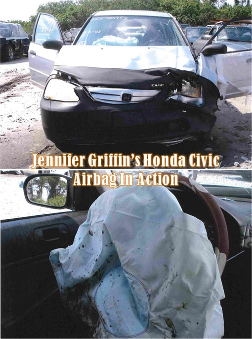 Jennifer Griffin Honda Civic - Airbag Exploded