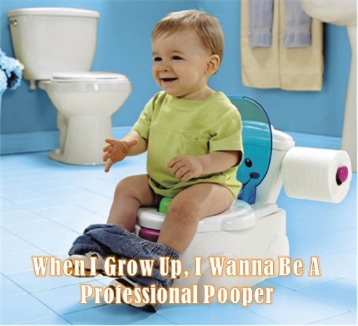 Shit To Earn Money - Kids On Potty - Grow Up Become Professional Pooper