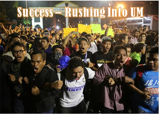 University Malaya - Storming the Gate - Success - Rushing into UM