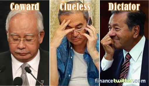 Najib Coward, Badawi Clueless, Mahathir Dictator