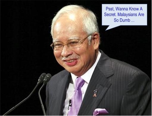 Najib Razak - Malaysians Are So Dumb