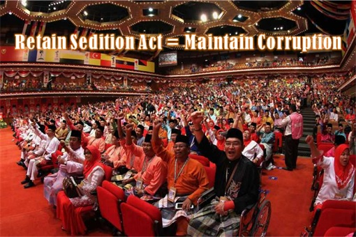 UMNO Assembly - Retain Sedition Act means Maintain Corruption