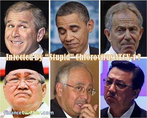 Virus Causes Stupidity - Stupid Politicians - George Bush, Barack Obama, Tony Blair, Ibrahim Ali, Najib Razak, Liow Tiong Lai