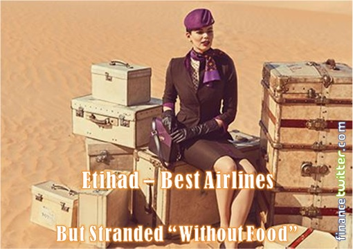 Etihad Airways - Best Airlines - Stranded with no Food