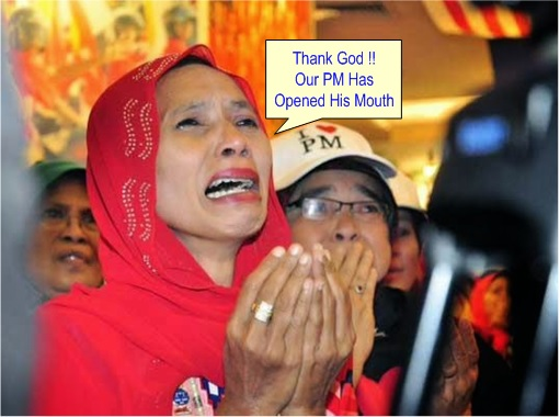 BN Supporter - Thank God PM Najib Has Opened His Mouth