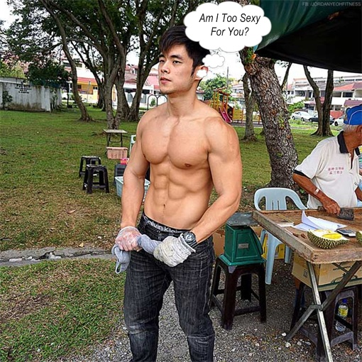 Jordan Yeoh - Hunky Durian Seller - Am I Too Sexy