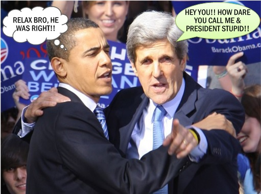 President Obama and State of Secretary Kerry Called Stupid