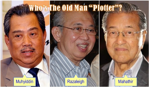 UMNO Topple Government - Who is the Old Man Plotter