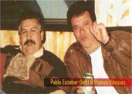 Popeye Vásquez and Pablo Escobar