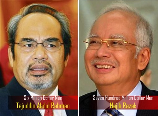 Tajuddin Abdul Rahman Six Million Dollar Man - Najib Razak Seven Hundred Dollar Man