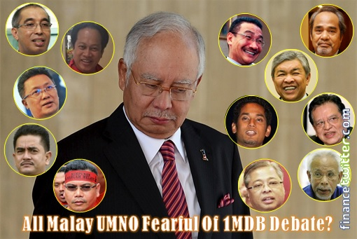 All Malay UMNO Fearful of 1MDB Debate