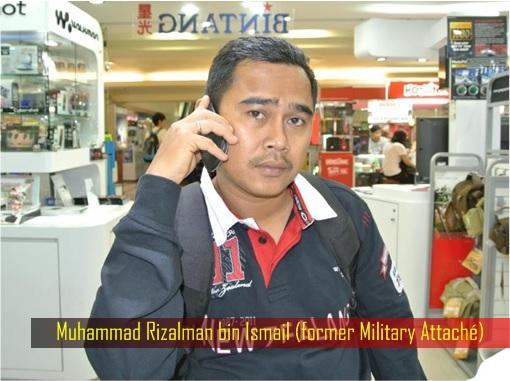 Muhammad Rizalman bin Ismail - former Military Attaché