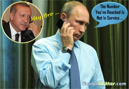 President Erdogan Calls President Putin - Number Not in Service