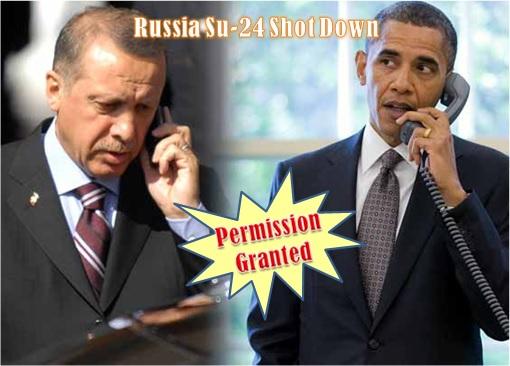Russia Su-24 Shot Down - President Erdogan Calls President Obama - Permission Granted