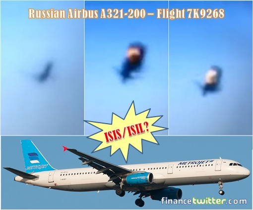 Russian Airbus A321-200 Flight 7K9268 - Shot Down by ISIS ISIL Terror Group