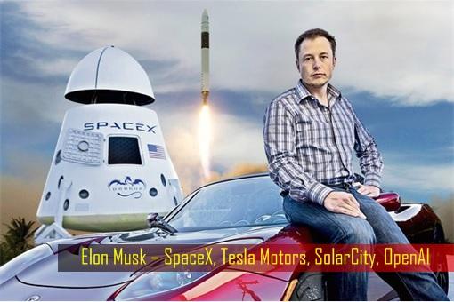 Elon Musk – SpaceX, Tesla Motors, SolarCity, OpenAI