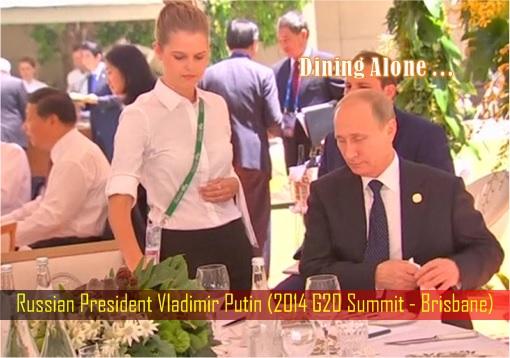 Russian President Vladimir Putin - 2014 G20 Summit - Brisbane - Dining Alone