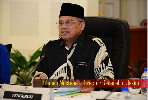 Othman Mustapa - Director General of Jakim