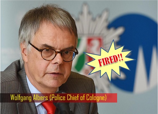 Wolfgang Albers - Police Chief of Cologne - FIRED