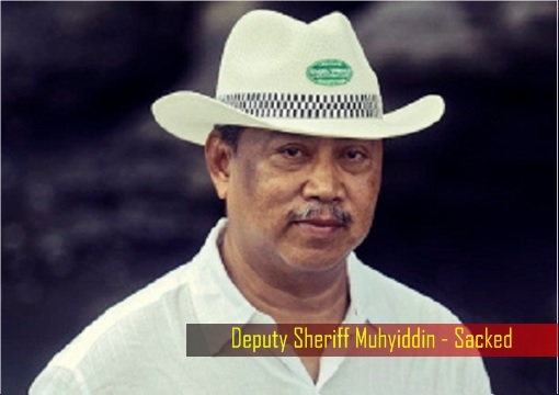 Deputy Sheriff Muhyiddin - Sacked