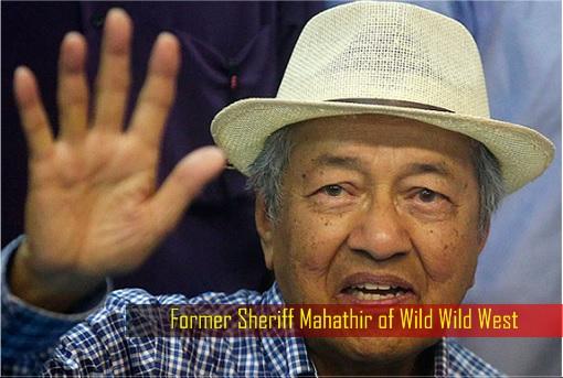 Former Sheriff Mahathir of Wild Wild West