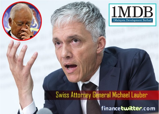 Switzerland Attorney General Michael Lauber - Najib Razak and 1MDB Scandal