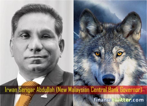 Irwan Serigar Abdullah - New Malaysian Central Bank Governor - Wolf