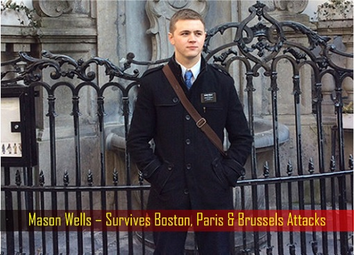 Mason Wells – Survives Boston, Paris & Brussels Attacks