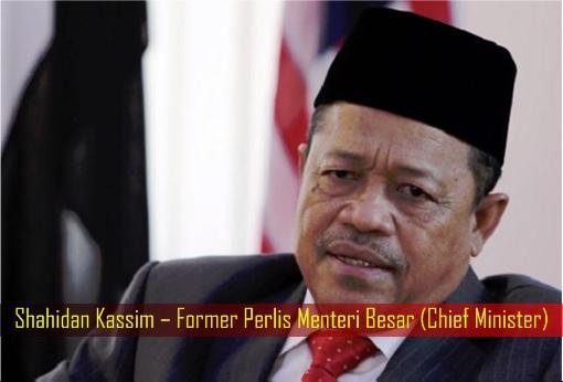 Shahidan Kassim – Former Perlis Menteri Besar (Chief Minister)