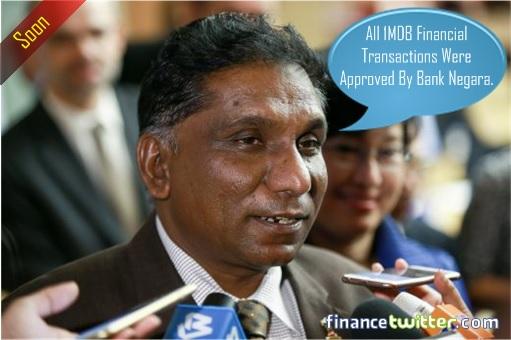 Soon Bank Negara Governor Irwan Serigar - All 1MDB Financial Transactions Were Approved By Bank Negara