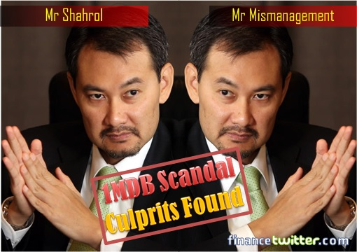 1MDB Scandal - Culprits Found - Mr Shahrol and Mr Mismanagement