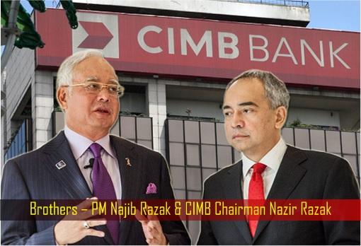 Brothers – PM Najib Razak and CIMB Chairman Nazir Razak