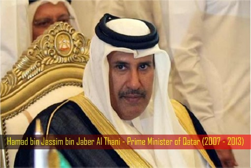 Hamad bin Jassim bin Jaber Al Thani - Prime Minister of Qatar (2007 - 2013)