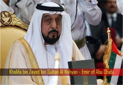 Khalifa bin Zayed bin Sultan Al Nahyan - Emir of Abu Dhabi