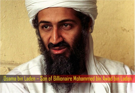 Osama bin Laden – Son of Billionaire Mohammed bin Awad bin Laden
