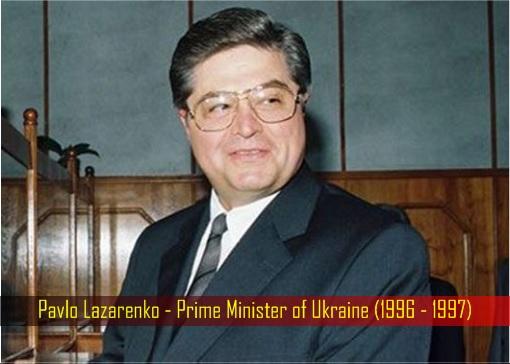 Pavlo Lazarenko - Prime Minister of Ukraine (1996 - 1997)
