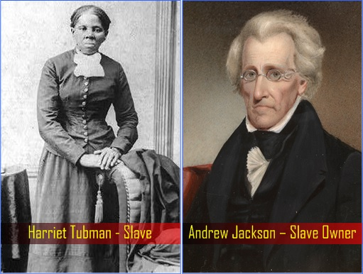 Slave Harriet Tubman and Slave Owner Andrew Jackson
