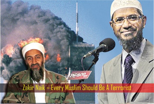 Zakir Naik – Every Muslim Should Be A Terrorist