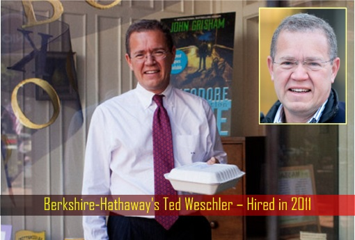 Berkshire-Hathaway's Ted Weschler – Hired in 2011