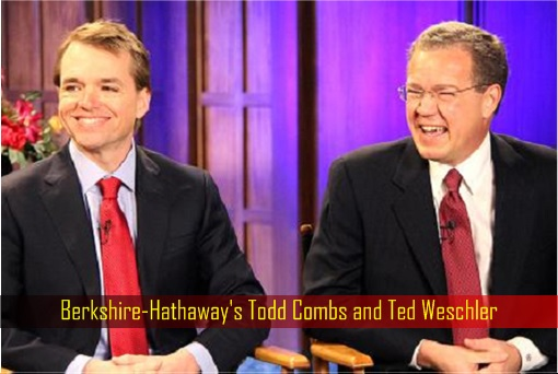 Berkshire-Hathaway's Todd Combs and Ted Weschler