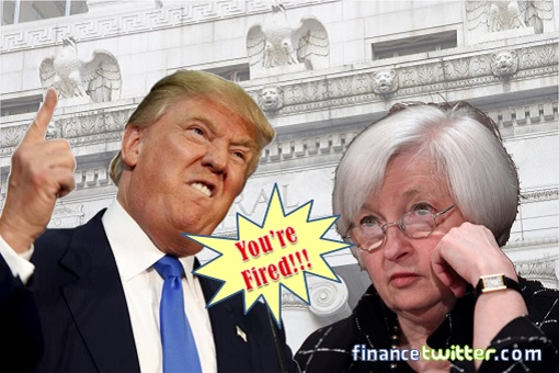 Donald Trump and Janet Yellen - You Are Fired