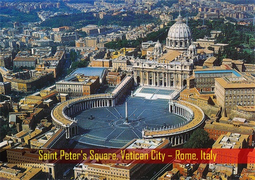 Saint Peter's Square, Vatican City – Rome, Italy
