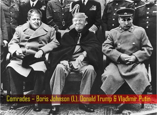 Comrades – Boris Johnson, Donald Trump and Vladimir Putin