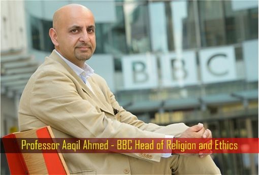 Professor Aaqil Ahmed - BBC Head of Religion and Ethics