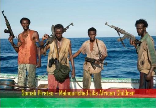 Somali Pirates – Malnourished Like African Children